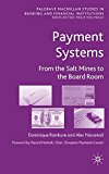 Book Cover Payment Systems: From the Salt Mines to the Board Room (Palgrave Macmillan Studies in Banking and Financial Institutions)