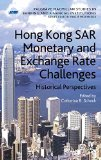 Book Cover Hong Kong SAR's Monetary and Exchange Rate Challenges (Plagrave Studies in Banking and Financial Institutions)