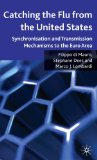 Book Cover Catching the Flu from the United States: Synchronisation and Transmission Mechanisms to the Euro Area