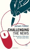 Book Cover Challenging the News: The Journalism of Alternative and Community Media