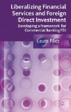 Book Cover Liberalizing Financial Services and Foreign Direct Investment: Developing a Framework for Commercial Banking FDI