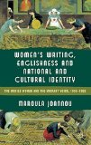 Book Cover Women's Writing, Englishness and National and Cultural Identity: The Mobile Woman and the Migrant Voice, 1938-62