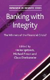 Book Cover Banking with Integrity: The Winners of the Financial Crisis? (Humanism in Business Series)