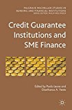 Book Cover Credit Guarantee Institutions and SME Finance (Palgrave Macmillan Studies in Banking and Financial Institutions)