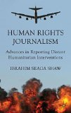 Book Cover Human Rights Journalism: Advances in Reporting Distant Humanitarian Interventions