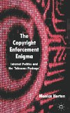 Book Cover The Copyright Enforcement Enigma: Internet Politics and the ?Telecoms Package'