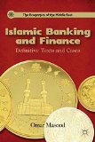 Book Cover Islamic Banking and Finance: Definitive Texts and Cases (Economics of the Middle East)