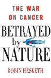Book Cover Betrayed by Nature: The War on Cancer (MacSci)
