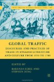 Book Cover Global Traffic: Discourses and Practices of Trade in English Literature and Culture from 1550 to 1700 (Early Modern Cultural Studies)