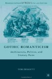 Book Cover Gothic Romanticism: Architecture, Politics, and Literary Form (Nineteenth-Century Major Lives and Letters)