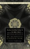 Book Cover Magnificence and the Sublime in Medieval Aesthetics: Art, Architecture, Literature, Music (New Middle Ages)