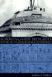 Book Cover Morningside Heights: A History of Its Architecture & Development