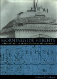 Book Cover Morningside Heights: A History of Its Architecture and Development