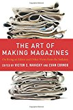 Book Cover The Art of Making Magazines: On Being an Editor and Other Views from the Industry (Columbia Journalism Review Books)