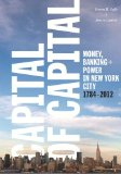 Book Cover Capital of Capital: Money, Banking, and Power in New York City, 1784-2012 (Columbia Studies in the History of U.S. Capitalism)