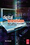 Book Cover Digital Television: Satellite, Cable, Terrestrial, IPTV, Mobile TV in the DVB Framework