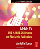 Book Cover Mobile TV: DVB-H, DMB, 3G Systems and Rich Media Applications