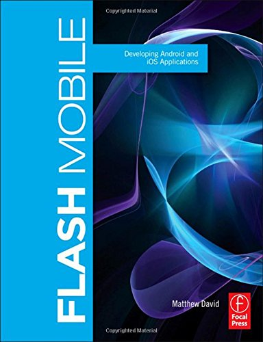 Book Cover Flash Mobile: Developing Android and iOS Applications (Visualizing the Web)