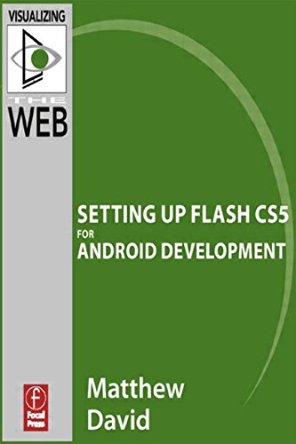 Book Cover Flash Mobile: Setting up Flash CS5 for Android Development (Visualizing the Web)