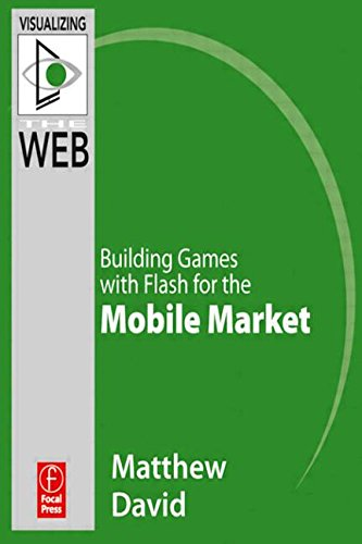 Book Cover Flash Mobile: Building Games with Flash for the Android OS (Visualizing the Web)