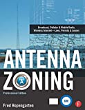 Book Cover Antenna Zoning: Broadcast, Cellular & Mobile Radio, Wireless Internet- Laws, Permits & Leases