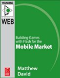 Book Cover Flash Mobile: Building Games with Flash for the Mobile Market: Building Games with Flash for the Mobile Market