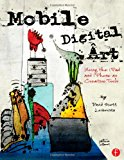 Book Cover Mobile Digital Art: Using the iPad and iPhone as Creative Tools
