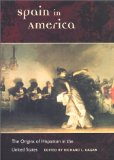 Book Cover Spain in America: The Origins of Hispanism in the United States (Hispanisms)