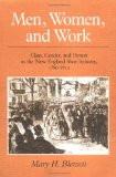 Book Cover Men, Women, and Work: Class, Gender, and Protest in the New England Shoe Industry, 1780-1910 (Working Class in American History)