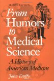 Book Cover From Humors to Medical Science: A HISTORY OF AMERICAN MEDICINE