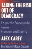 Book Cover Taking the Risk Out of Democracy: Corporate Propaganda versus Freedom and Liberty (History of Communication)