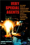 Book Cover Very Special Agents: The Inside Story of America's Most Controversial Law Enforcement Agency--The Bureau of Alcohol, Tobacco, and Firearms