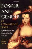 Book Cover Power and Gender in Renaissance Spain: Eight Women of the Mendoza Family, 1450-1650 (Hispanisms)