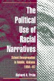 Book Cover The Political Use of Racial Narratives: School Desegregation in Mobile, Alabama, 1954-97