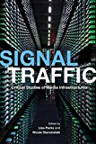 Book Cover Signal Traffic: Critical Studies of Media Infrastructures (The Geopolitics of Information)
