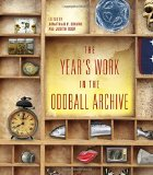 Book Cover The Year's Work in the Oddball Archive (The Year's Work: Studies in Fan Culture and Cultural Theory)