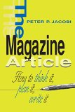 Book Cover The Magazine Article: How to Think It, Plan It, Write It