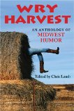 Book Cover Wry Harvest: An Anthology of Midwest Humor (Quarry Books)