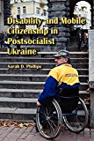 Book Cover Disability and Mobile Citizenship in Postsocialist Ukraine