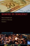Book Cover Banking on Democracy: Financial Markets and Elections in Emerging Countries