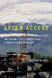 Book Cover After Access: Inclusion, Development, and a More Mobile Internet (The Information Society Series)