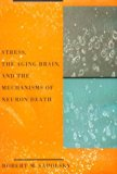 Book Cover Stress, the Aging Brain, and the Mechanisms of Neuron Death (Bradford Books)