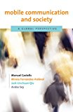 Book Cover Mobile Communication and Society: A Global Perspective (Information Revolution and Global Politics)