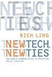 Book Cover New Tech, New Ties: How Mobile Communication Is Reshaping Social Cohesion (MIT Press)