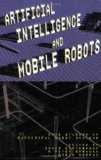Book Cover Artificial Intelligence and Mobile Robots: Case Studies of Successful Robot Systems