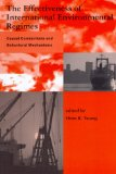 Book Cover The Effectiveness of International Environmental Regimes: Causal Connections and Behavioral Mechanisms (Global Environmental Accord: Strategies for Sustainability and Institutional Innovation)