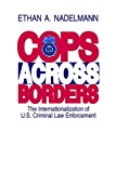 Book Cover Cops Across Borders: The Internationalization of U.S. Criminal Law Enforcement
