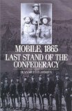 Book Cover Mobile, 1865: Last Stand of the Confederacy
