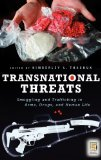 Book Cover Transnational Threats: Smuggling and Trafficking in Arms, Drugs, and Human Life (Praeger Security International)