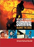 Book Cover Survival Against the Odds: TRUE-LIFE SURVIVAL STORIES FROM THE WORLD'S BEST-READ MAGAZINE